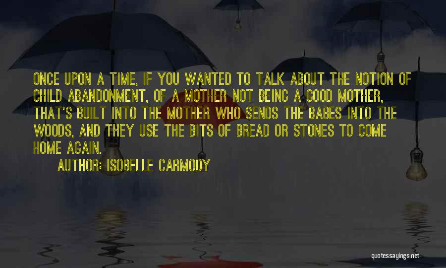 Being A Good Mother Quotes By Isobelle Carmody