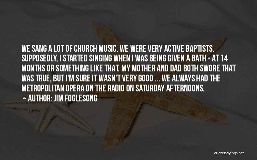 Being A Good Mother Quotes By Jim Foglesong
