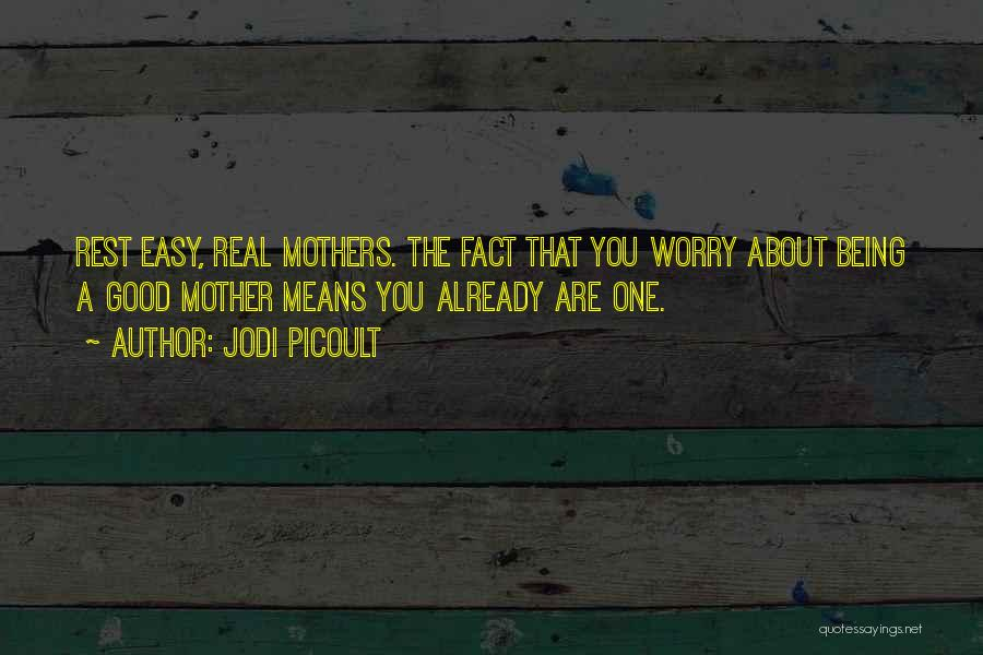 Being A Good Mother Quotes By Jodi Picoult