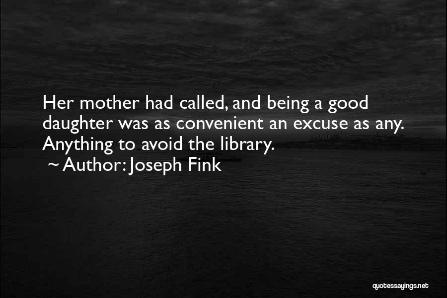 Being A Good Mother Quotes By Joseph Fink
