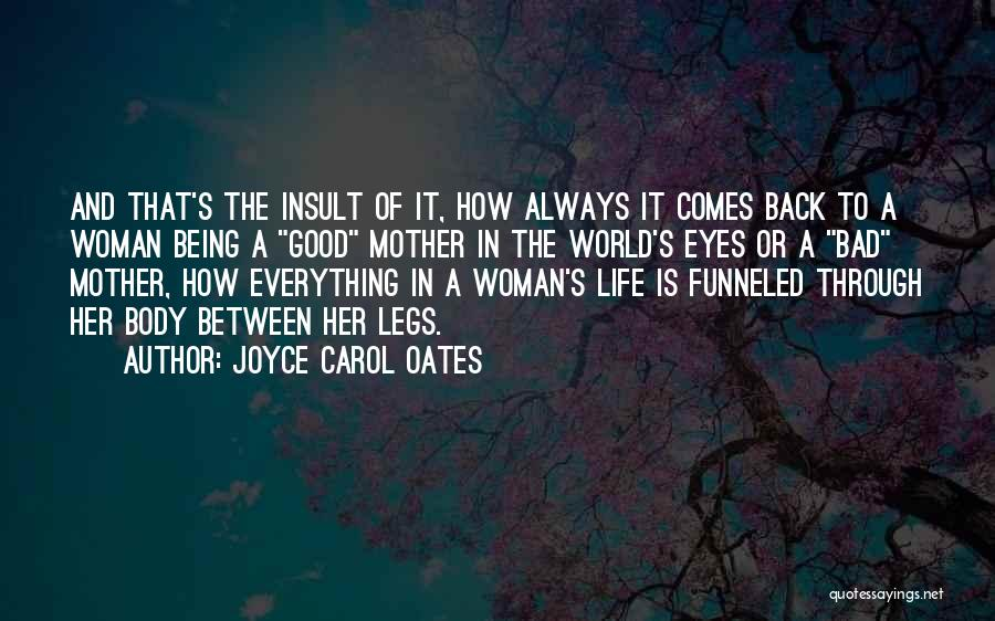 Being A Good Mother Quotes By Joyce Carol Oates