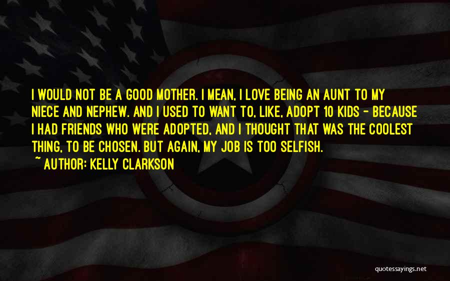 Being A Good Mother Quotes By Kelly Clarkson