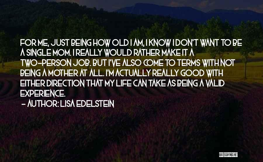 Being A Good Mother Quotes By Lisa Edelstein