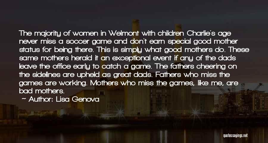 Being A Good Mother Quotes By Lisa Genova