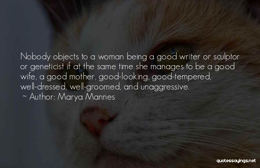 Being A Good Mother Quotes By Marya Mannes