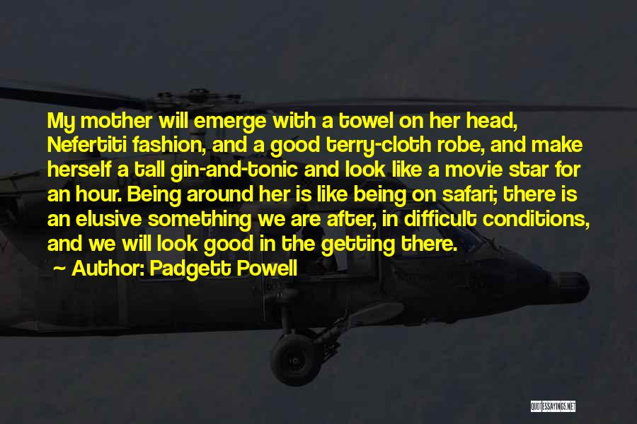 Being A Good Mother Quotes By Padgett Powell