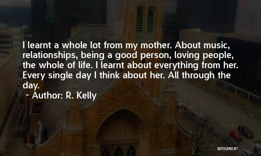 Being A Good Mother Quotes By R. Kelly