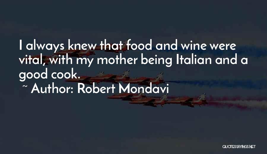 Being A Good Mother Quotes By Robert Mondavi
