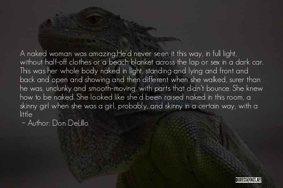 Being A Grown Woman Quotes By Don DeLillo