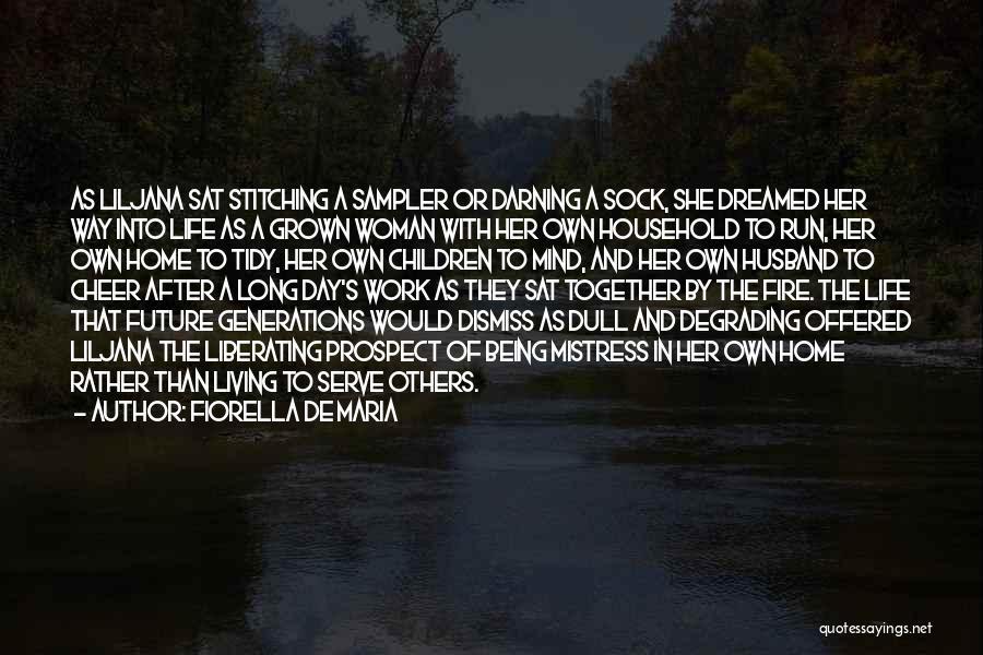 Being A Grown Woman Quotes By Fiorella De Maria