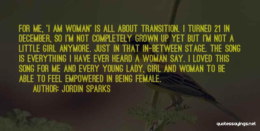 Being A Grown Woman Quotes By Jordin Sparks