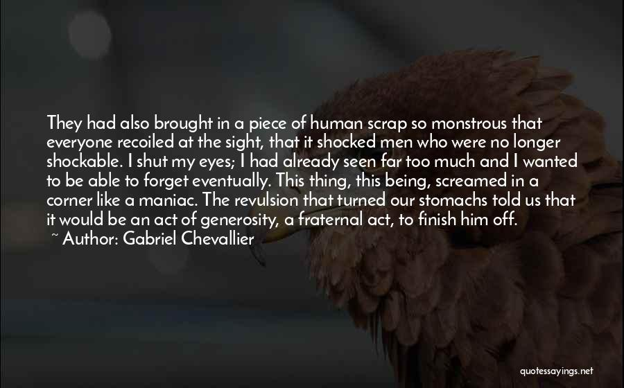 Being A Maniac Quotes By Gabriel Chevallier