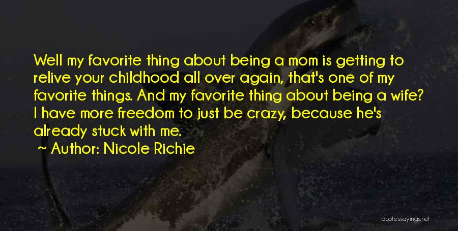 Being A Mom Again Quotes By Nicole Richie