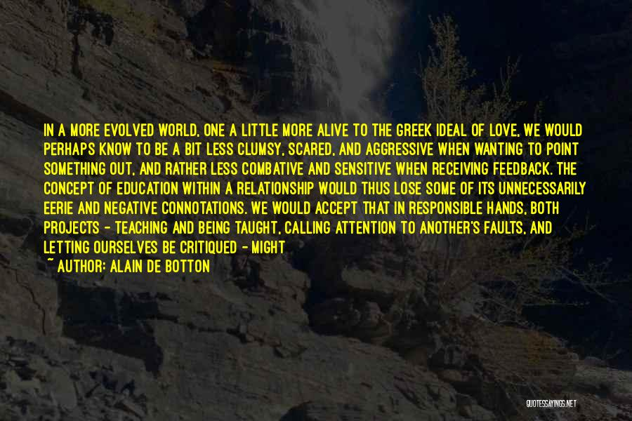 Being A Relationship Quotes By Alain De Botton