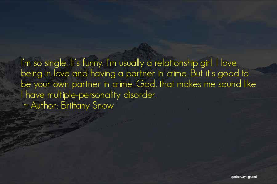 Being A Relationship Quotes By Brittany Snow