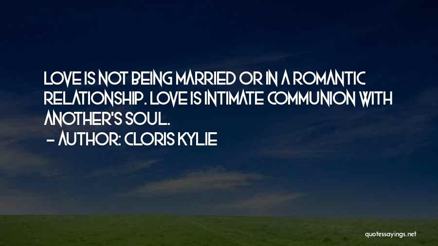 Being A Relationship Quotes By Cloris Kylie