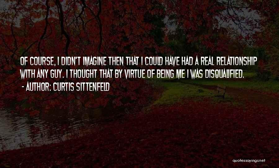 Being A Relationship Quotes By Curtis Sittenfeld
