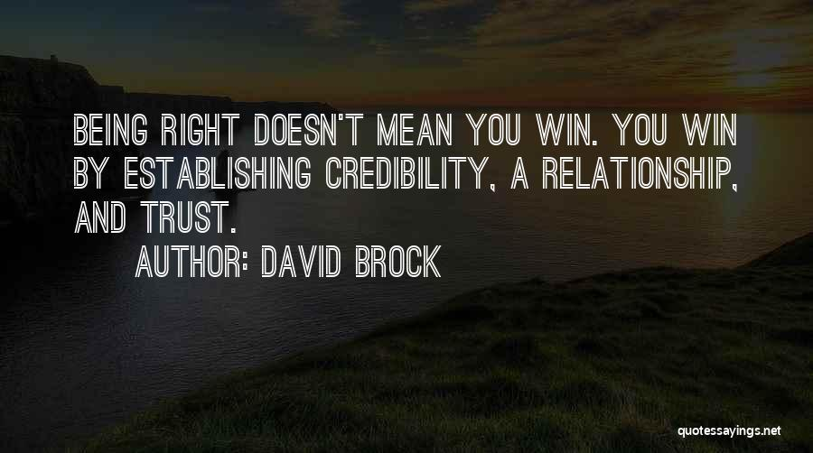 Being A Relationship Quotes By David Brock