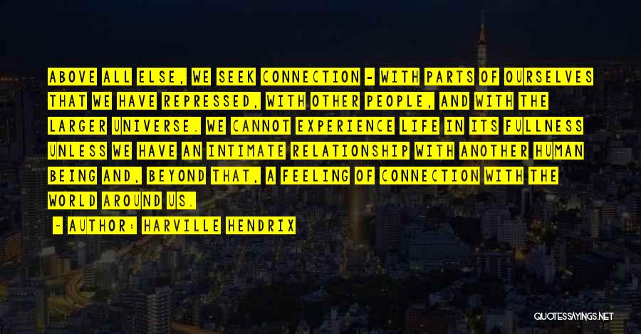 Being A Relationship Quotes By Harville Hendrix