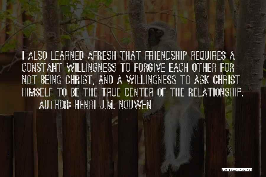 Being A Relationship Quotes By Henri J.M. Nouwen