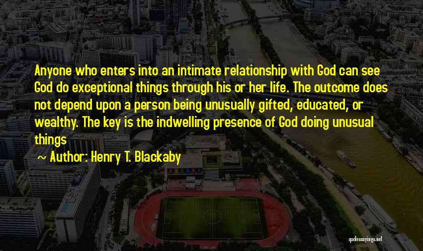 Being A Relationship Quotes By Henry T. Blackaby