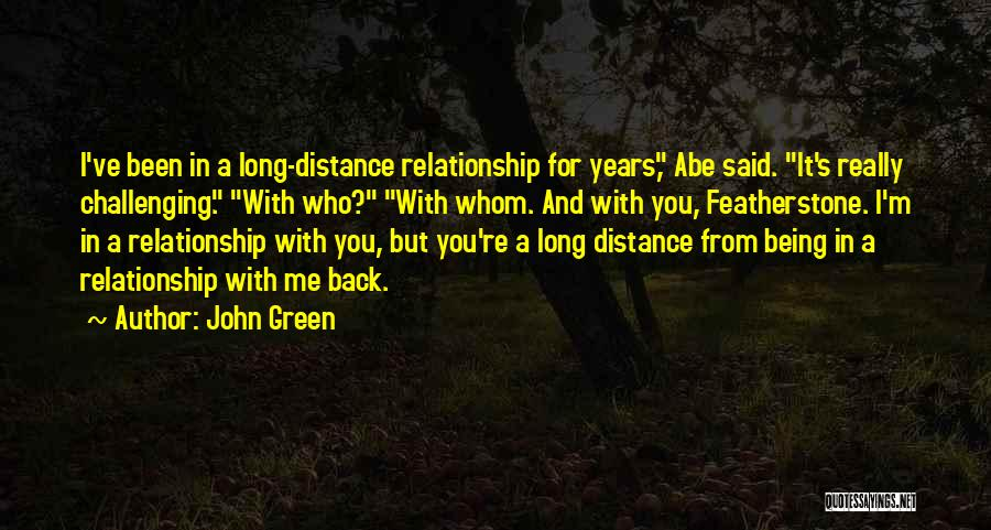 Being A Relationship Quotes By John Green