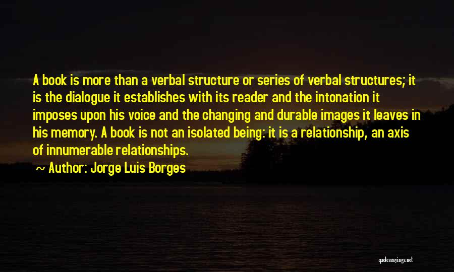 Being A Relationship Quotes By Jorge Luis Borges
