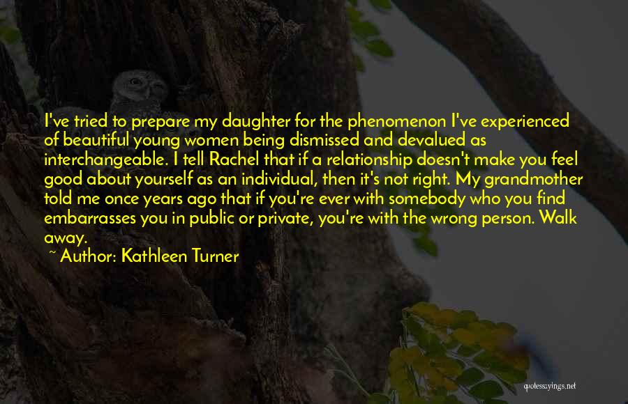 Being A Relationship Quotes By Kathleen Turner