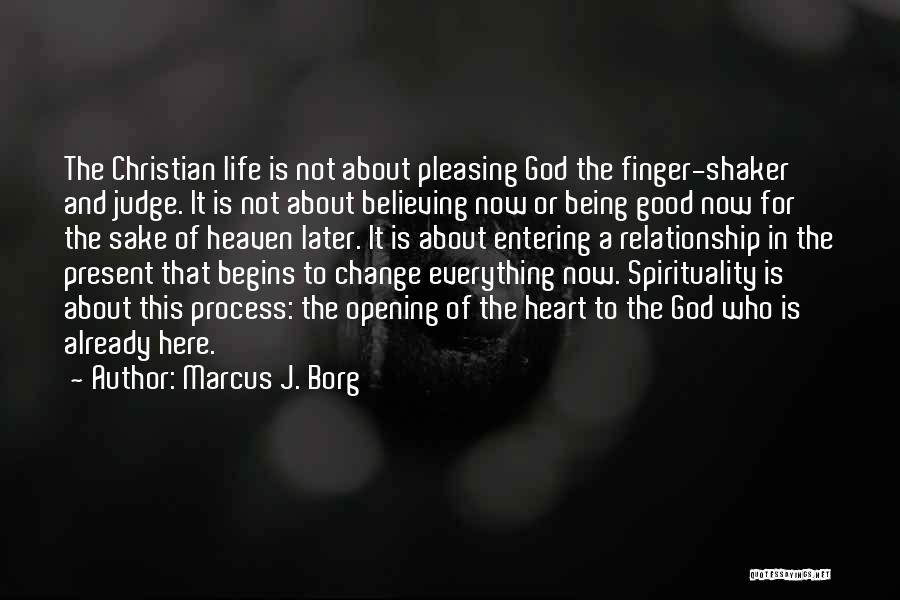 Being A Relationship Quotes By Marcus J. Borg