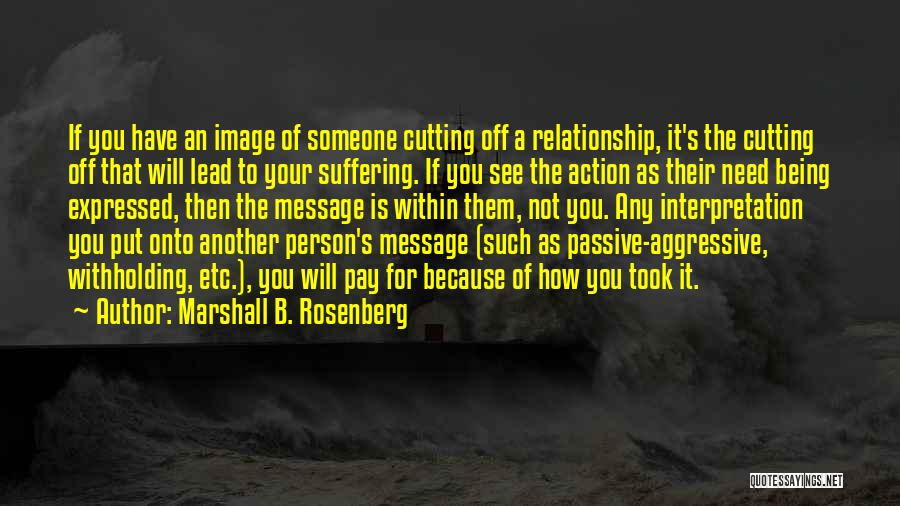 Being A Relationship Quotes By Marshall B. Rosenberg
