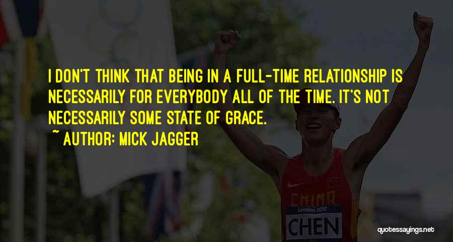 Being A Relationship Quotes By Mick Jagger