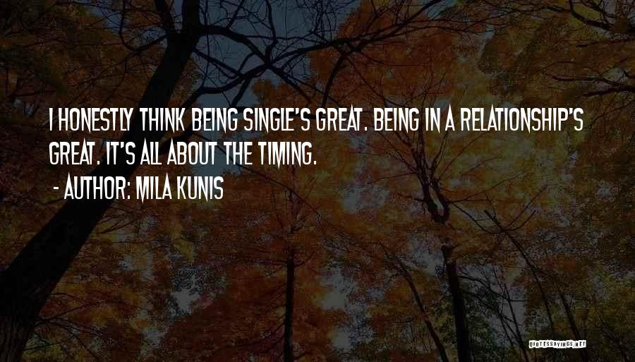Being A Relationship Quotes By Mila Kunis