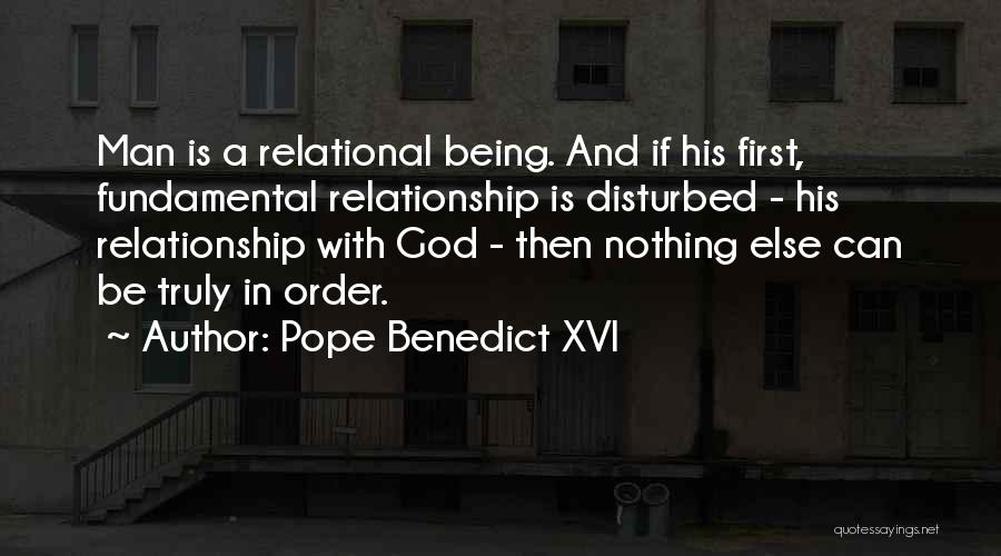 Being A Relationship Quotes By Pope Benedict XVI