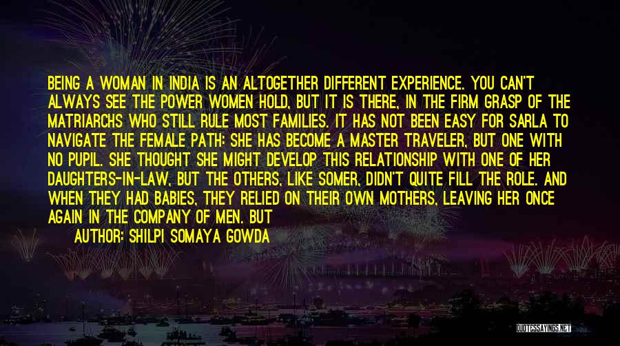 Being A Relationship Quotes By Shilpi Somaya Gowda