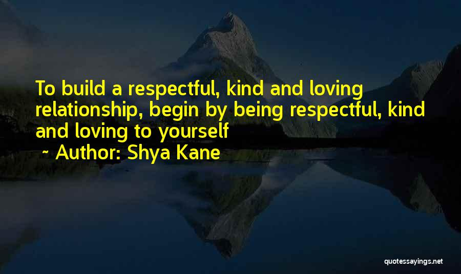 Being A Relationship Quotes By Shya Kane