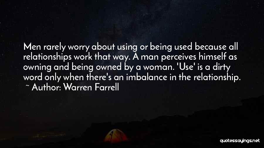 Being A Relationship Quotes By Warren Farrell