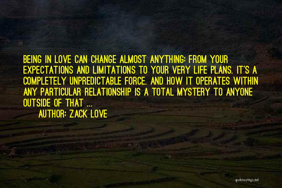 Being A Relationship Quotes By Zack Love