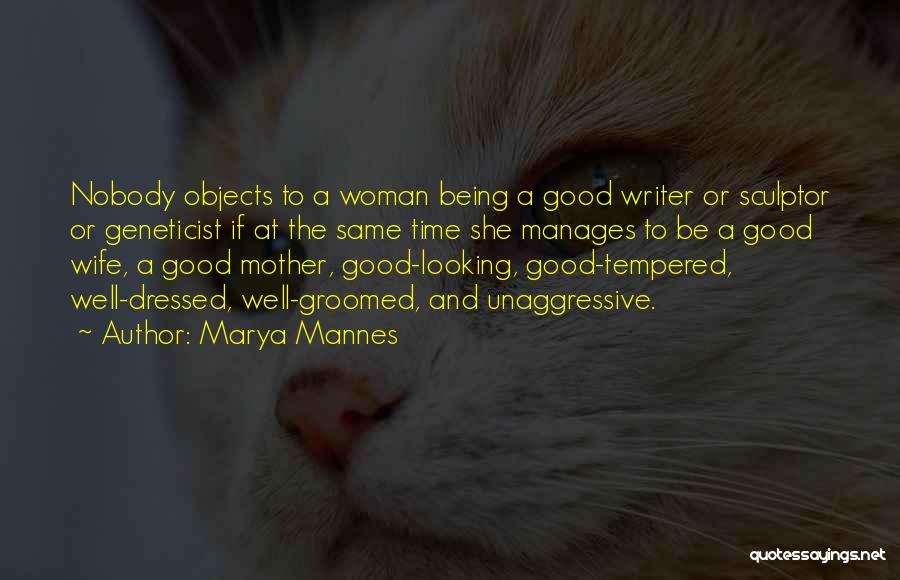 Being A Sculptor Quotes By Marya Mannes