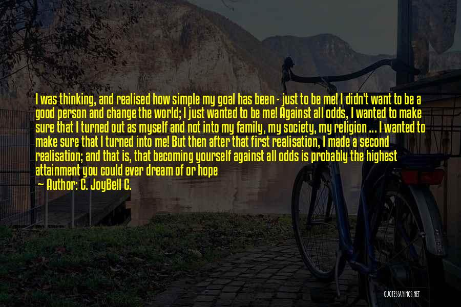 Being A Simple Person Quotes By C. JoyBell C.