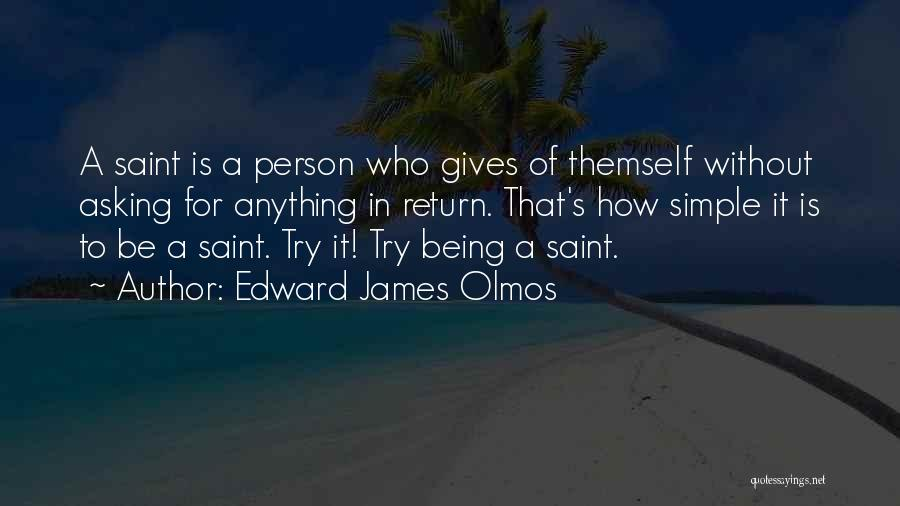 Being A Simple Person Quotes By Edward James Olmos