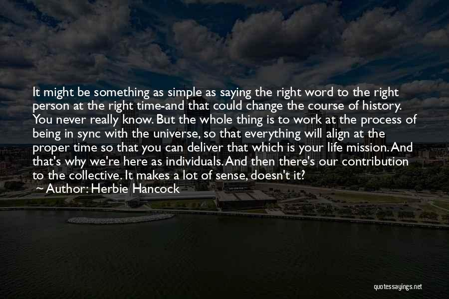 Being A Simple Person Quotes By Herbie Hancock