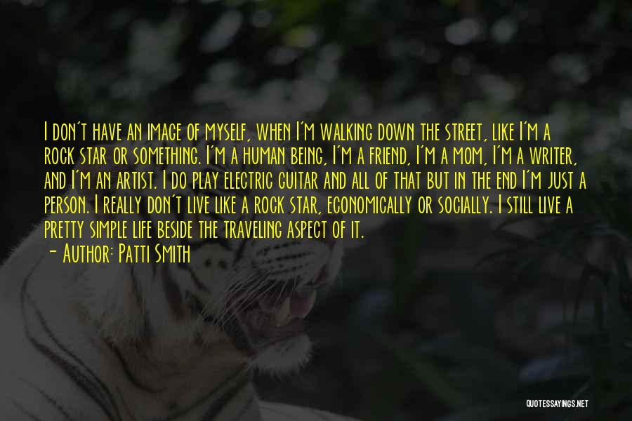 Being A Simple Person Quotes By Patti Smith