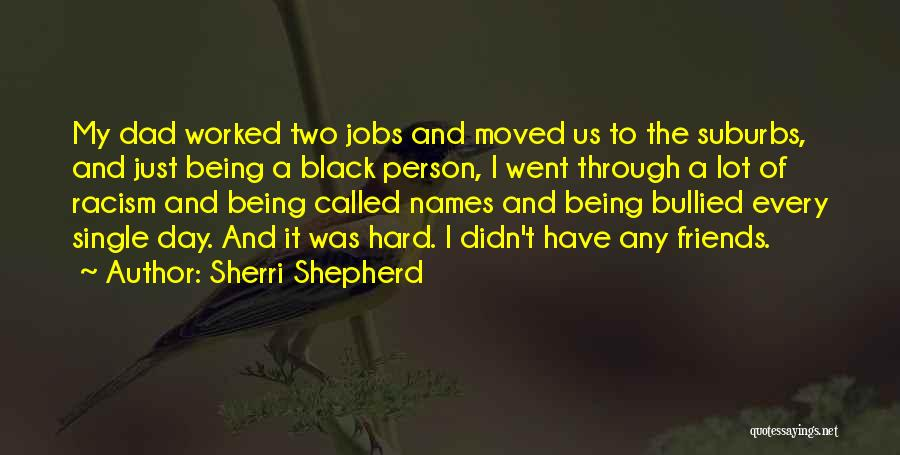 Being A Single Dad Quotes By Sherri Shepherd