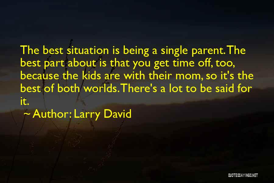 Top 24 Quotes & Sayings About Being A Single Parent