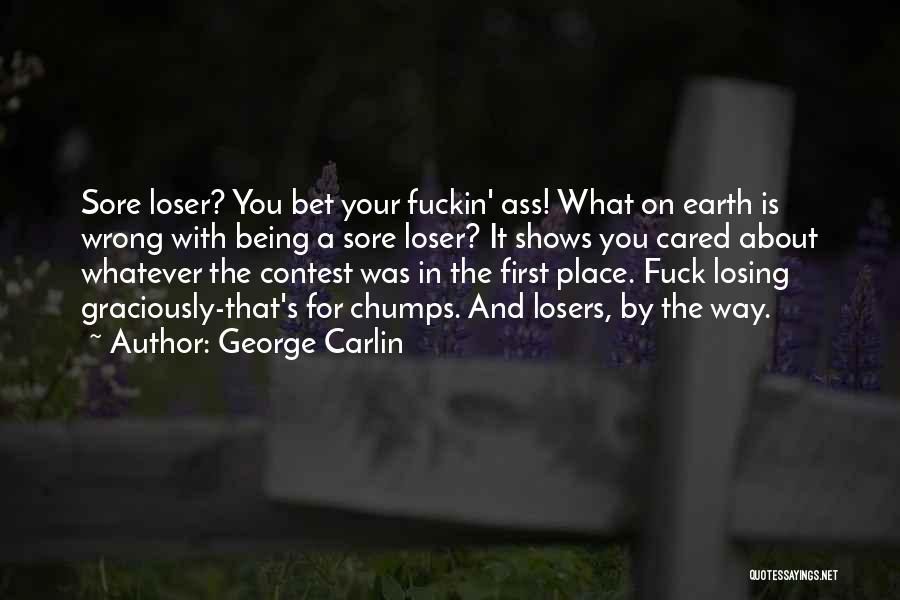 Being A Sore Loser Quotes By George Carlin