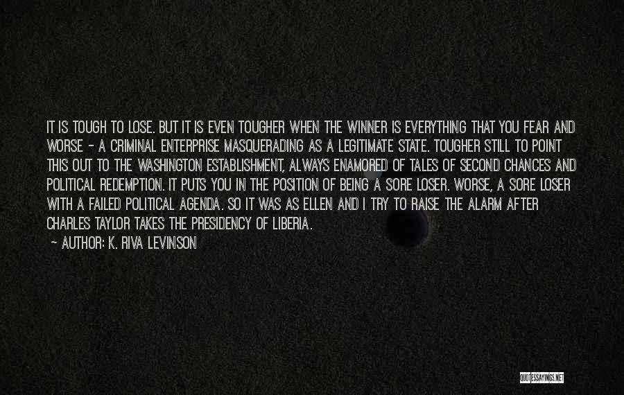 Being A Sore Loser Quotes By K. Riva Levinson