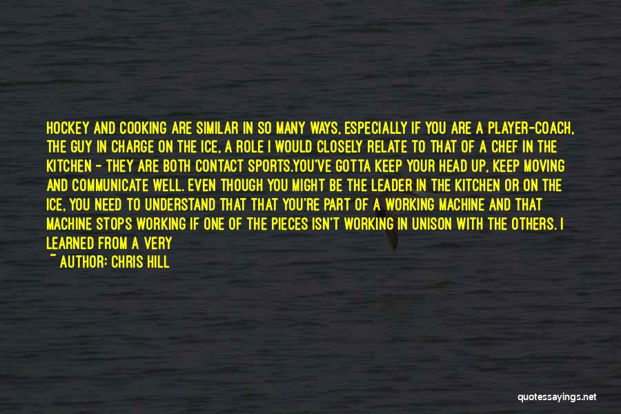 Being A Team Leader Quotes By Chris Hill