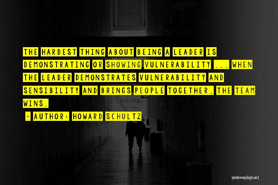 Being A Team Leader Quotes By Howard Schultz