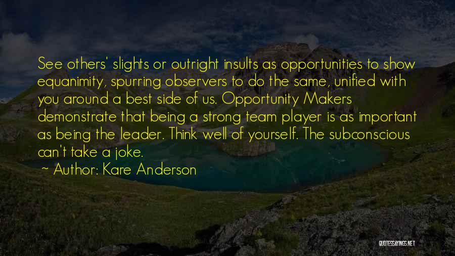 Being A Team Leader Quotes By Kare Anderson