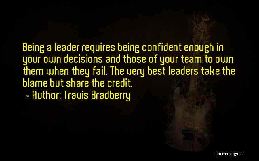 Being A Team Leader Quotes By Travis Bradberry